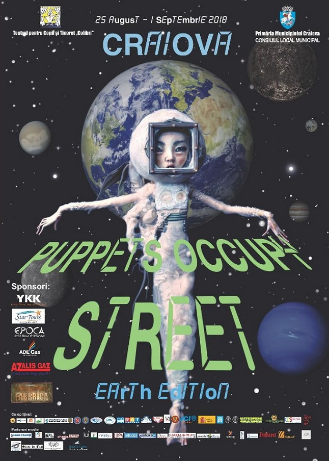 afis POS2018 FESTIVALUL PUPPETS OCCUPY STREET   Ediţia a V   a, Earth Edition  Craiova, 25 august   1 septembrie 2018    PROGRAM poze